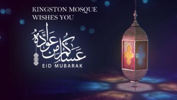 Kingston Mosque wishes everyone Eid Mubarak 2020!